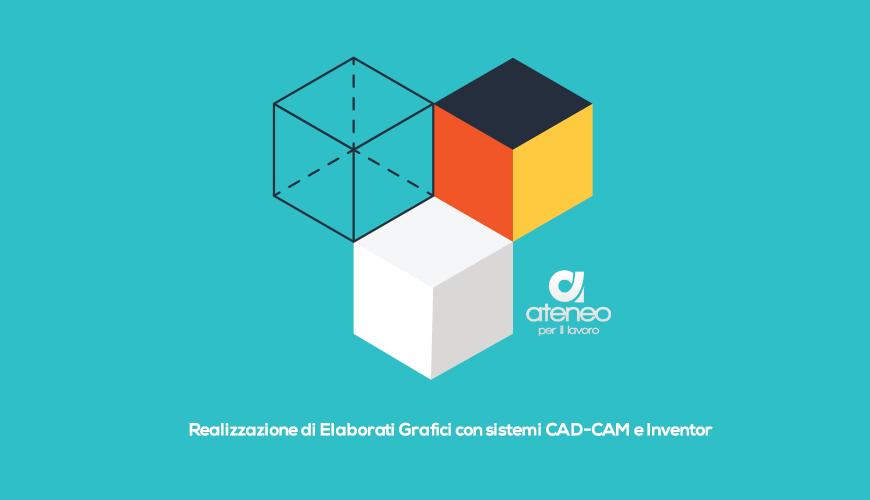 Realizzazione di Elaborati Grafici con sistemi CAD-CAM e Inventor